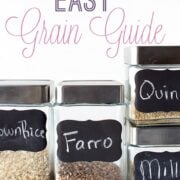 Easy Grain Guide with everything you need to know to get healthy with grains and how to prepare them!